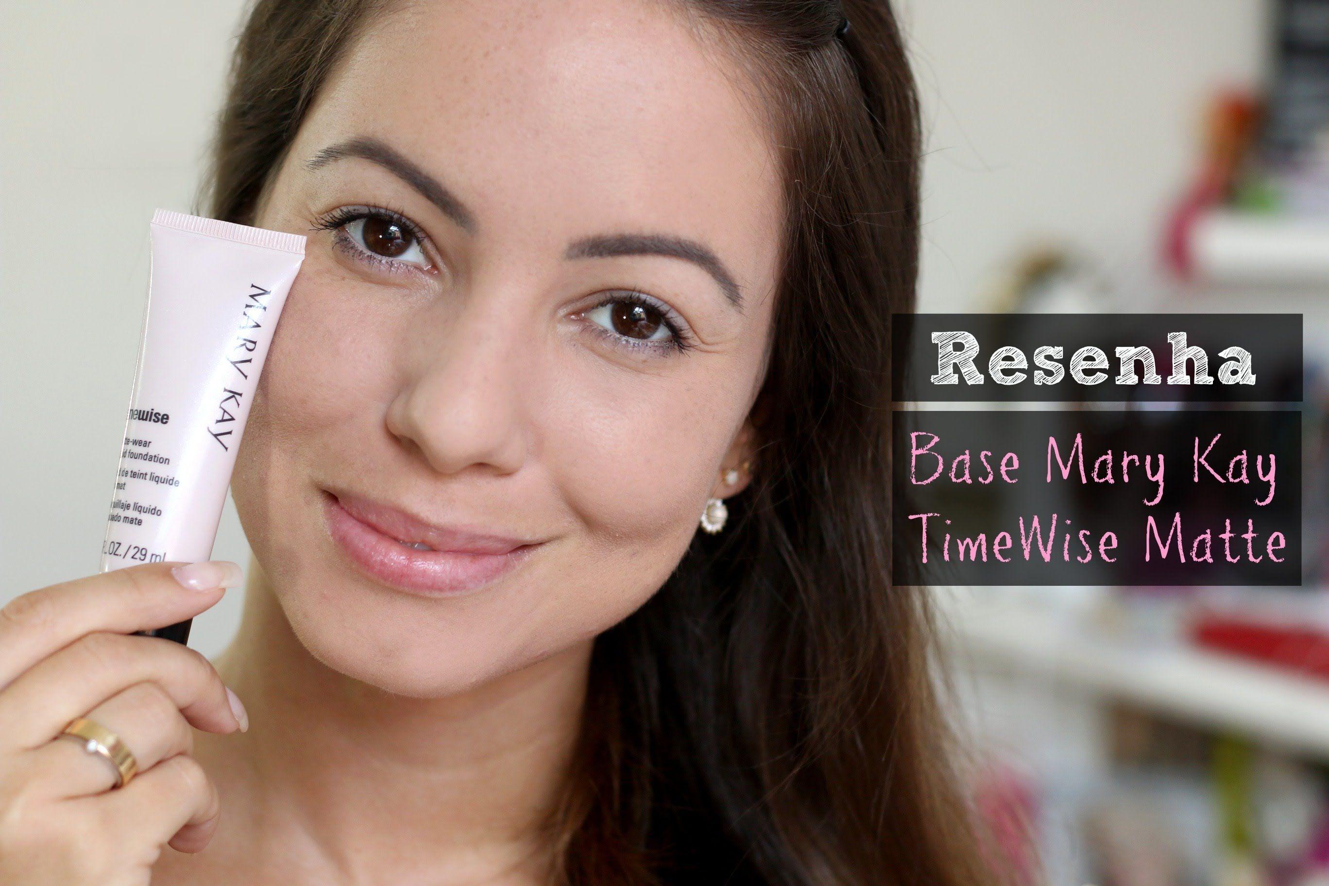 Resenha Base Timewise Matte Mary Kay Playlist Por Juliana