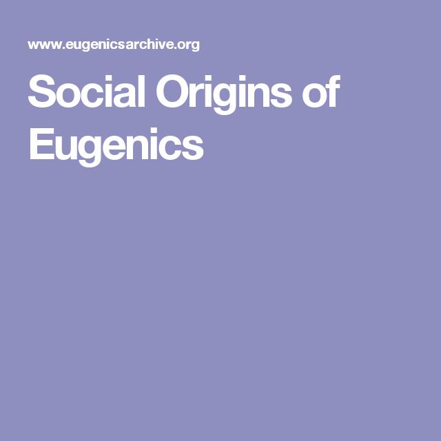 Social Origins Of Eugenics The Originals Social Discrimination