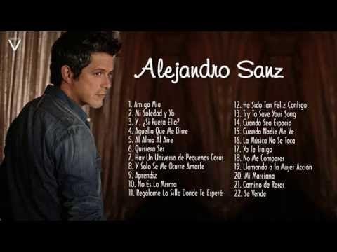 Alejandro Sanz Sus Mejores éxitos Canciones De Alejandro Sanz Musica En Español Mejores Canciones