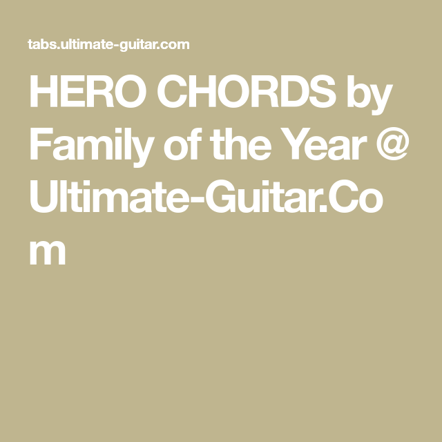 HERO CHORDS by Family of the Year @ Ultimate-Guitar.Com   Ukulele ...