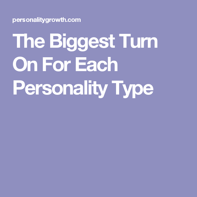 The Biggest Turn On For Each Personality Type | MBTI | Istj
