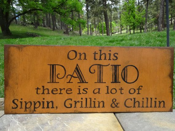 On This Patio There Is A Lot Of Sippin, Grillin U0026 Chillin. Hand Painted  Wood Sign/ Outdoor Patio Sign/ Patio Decor/ Porch Sign/ Summer Sign