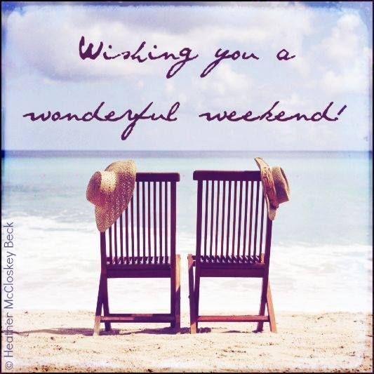Wishing You A Great Weekend Quotes: Wishing You A Wonderful Weekend Weekend Weekend Quotes