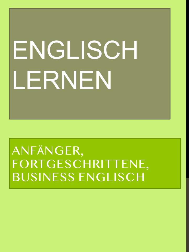 Sprachen Lernen Online Englisch Fur Anfanger Englisch Fur Fortgeschrittene Business Englisch Lernen Schnel Englisch Lernen Business Englisch Lernen Englisch