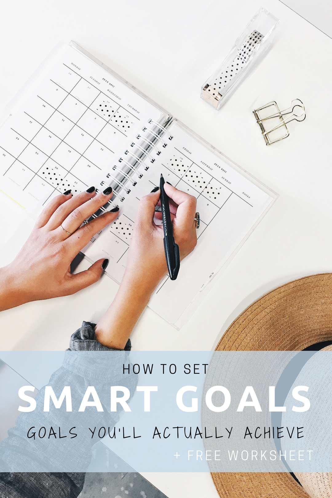 How To Set Goals You Ll Actually Achieve Free Goal
