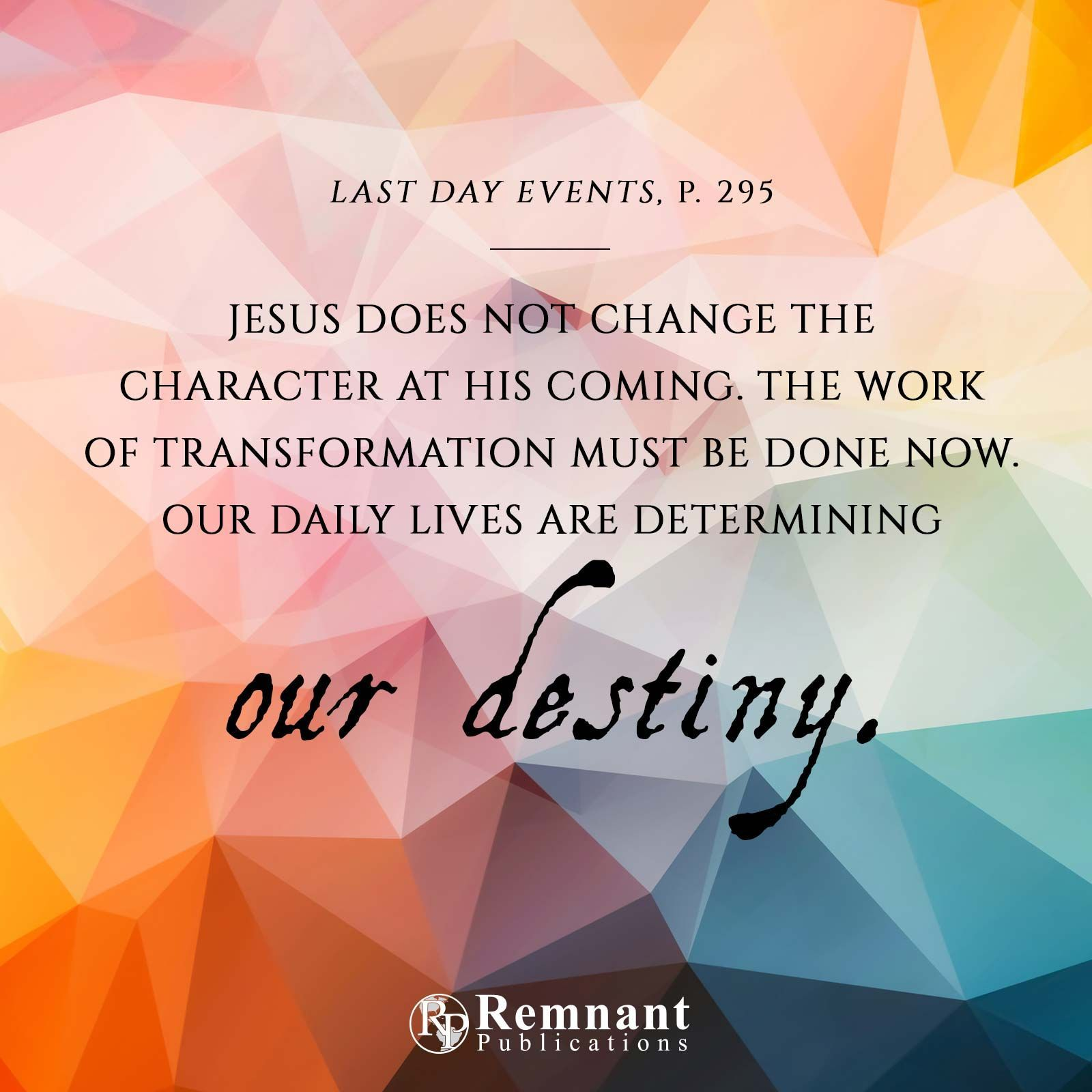 Daily Picture Devotional By Remnant Publications Ellengwhite Sda Christianlife Christian Sanctifiedlife C Christian Memes Last Day Events Christian Life