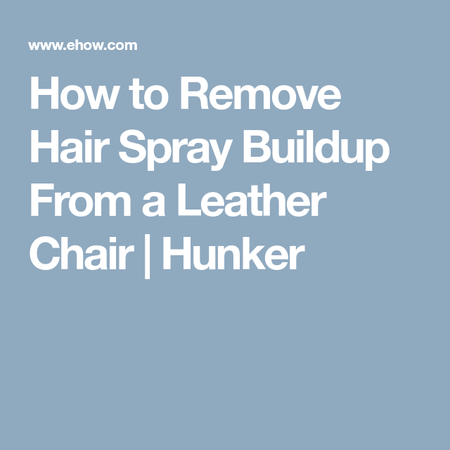 how to remove hair dye from leather chair