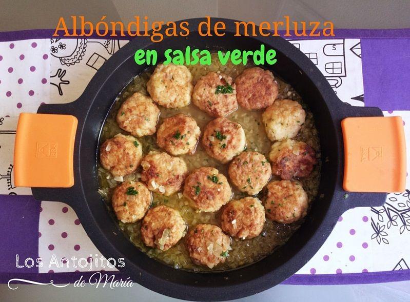 Los Antojitos de María: Albóndigas de merluza en salsa verde