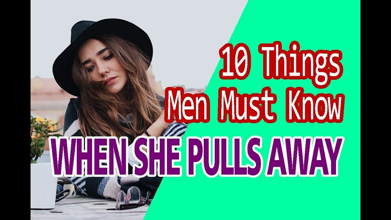 What to do when a woman pulls away