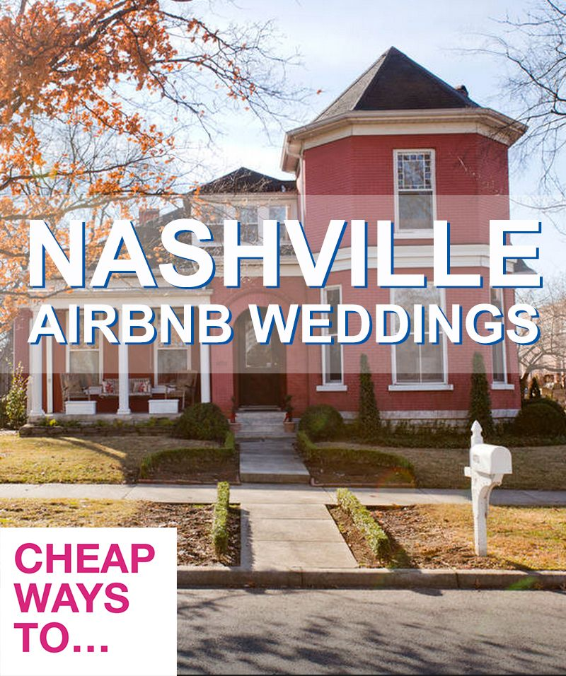 Nashville Airbnb Wedding and Honeymoon Locations | Cheap Ways To ...