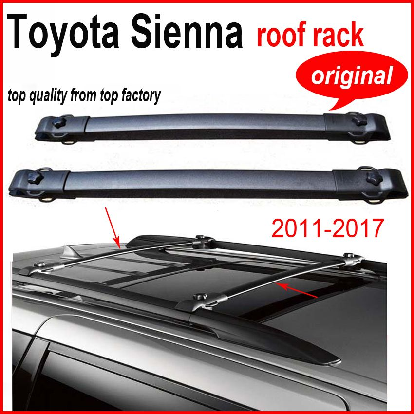 For Toyota Sienna Original Roof Rack Roof Rail Roof Bar Luggage Rack 2011 To 2017 Supplied By Iso9001 Factory Asia Free Ship Roof Rails Toyota Sienna Roof Rack