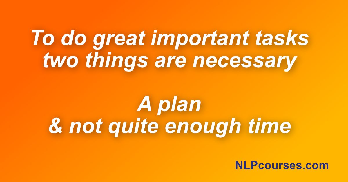 to do great important tasks two things are necessary a ...