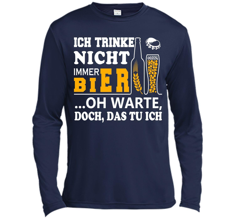 Ich Trinke Nicht Immer Bier Oh Warte Doch Das Tu Ich T-Shirt