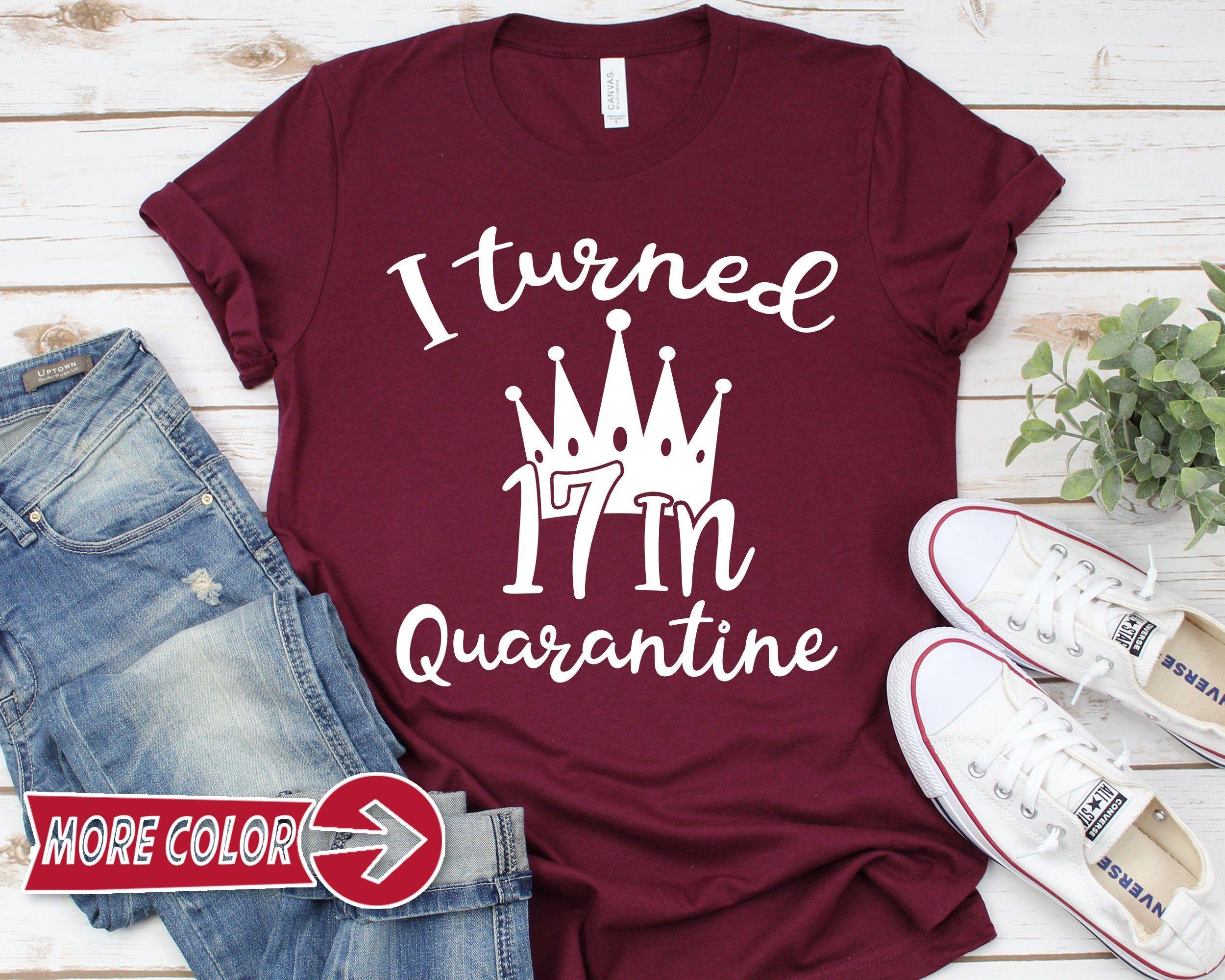 Custom Quarantined Birthday Shirt, 17th Birthday, Social Distancing Tee, Birthday Queen Tee, I Turned Age In Quarantine, Funny Friends Shirt