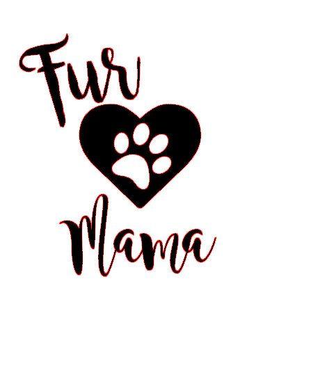 fur mama svg file svg file fur and messages. Black Bedroom Furniture Sets. Home Design Ideas