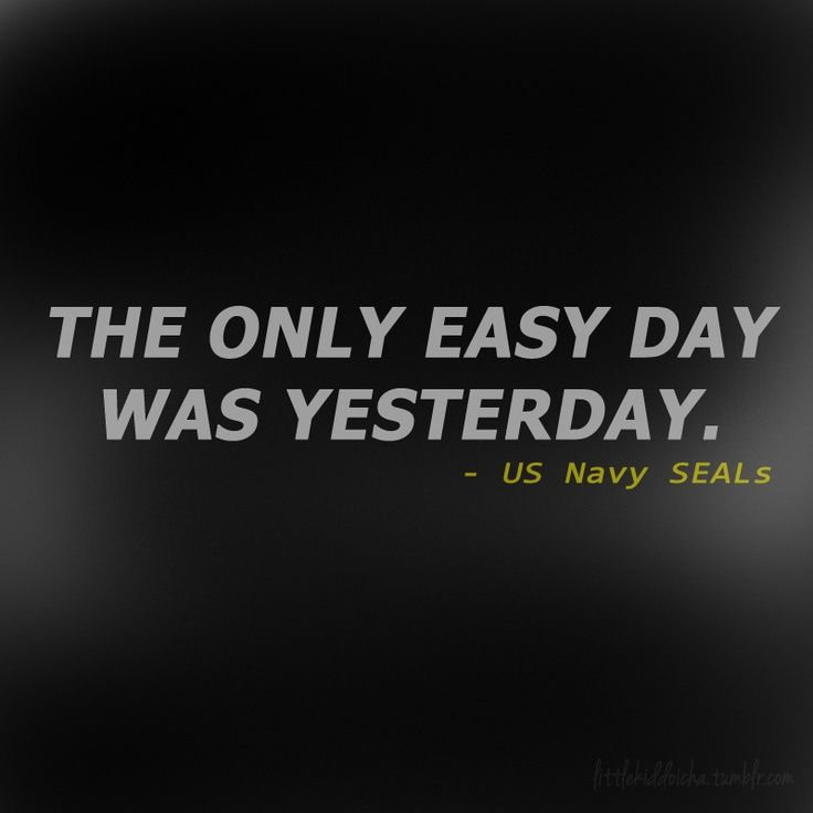 The Only Easy Day Navy Seals Quotes Military Quotes Seal Quotes