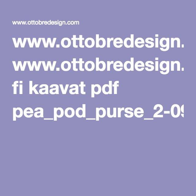 www.ottobredesign.com fi kaavat pdf pea_pod_purse_2-09.pdf