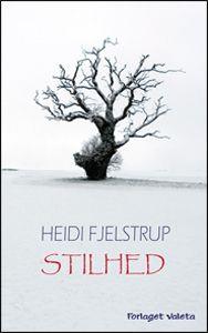 Stilhed af Heidi Fjelstrup / 2010