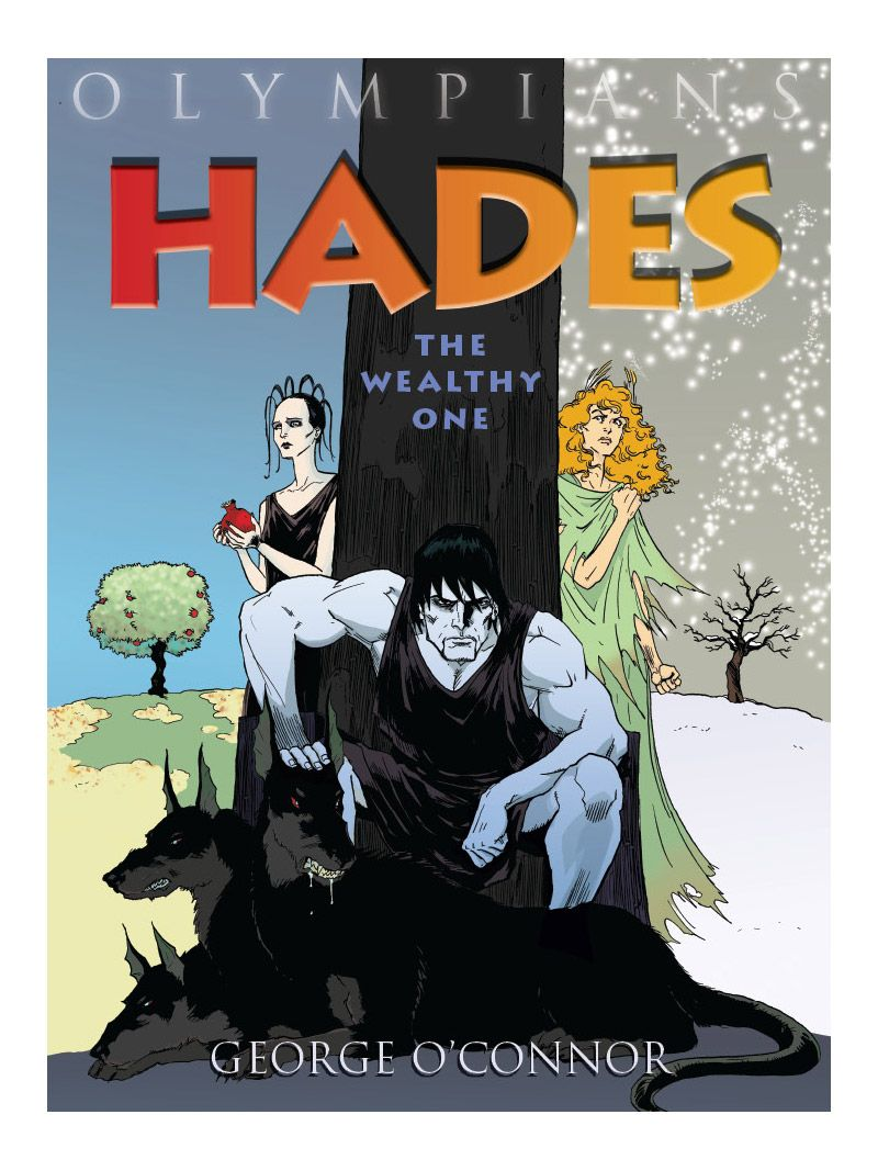 Greek mythology graphic novel for kids. Hades: Lord of the Dead by George O'Connor. Covers Hades' abduction of Persephone and her mother's revenge. Graphic novels, ages 9 and up.