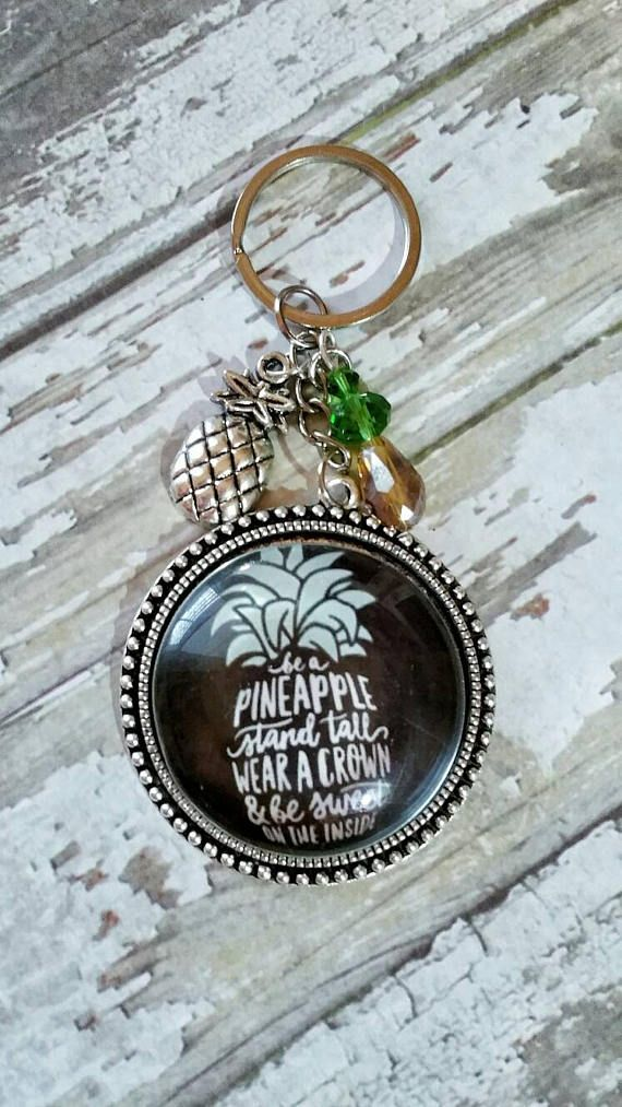 Pineapple keychain Be a Pineapple Stand Tall quote keychain