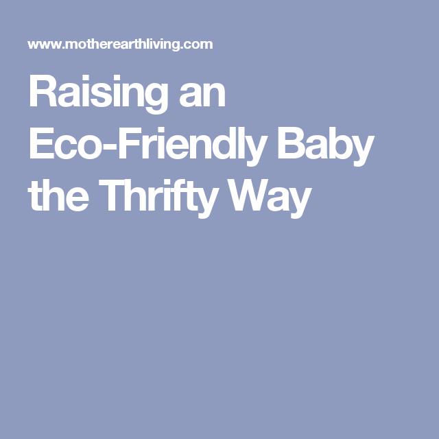 Raising an Eco-Friendly Baby the Thrifty Way