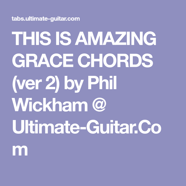 This Is Amazing Grace Chords Ver 2 By Phil Wickham Ultimate
