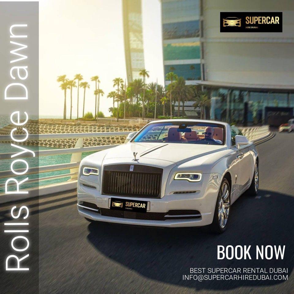 Rolls Royce Dawn Rental Dubai In 2020 Sports Cars Luxury Luxury Car Rental Super Cars