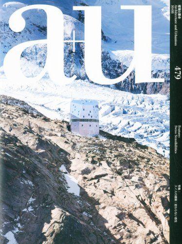 A+u (architecture+urbanism) Aug 2010 Issue Swiss Sensibilities   A+u ( Architecture U0026 Urbanism) Japan Architecture Magazine 2010 (