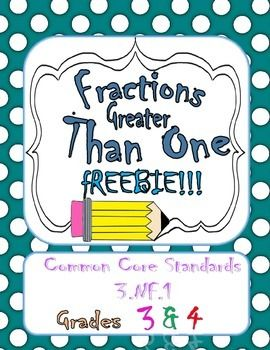Fractions Greater Than One Freebie Common Core 3 Nf 1 Fractions