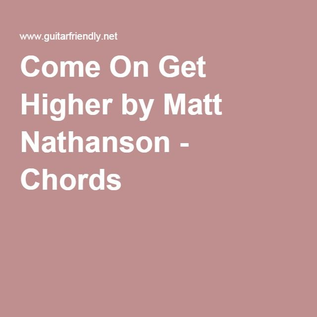 Come On Get Higher by Matt Nathanson - Chords   Music is the key to ...