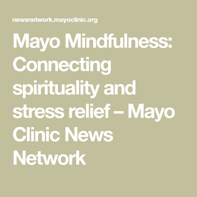 Mayo Mindfulness: Connecting spirituality and stress ...