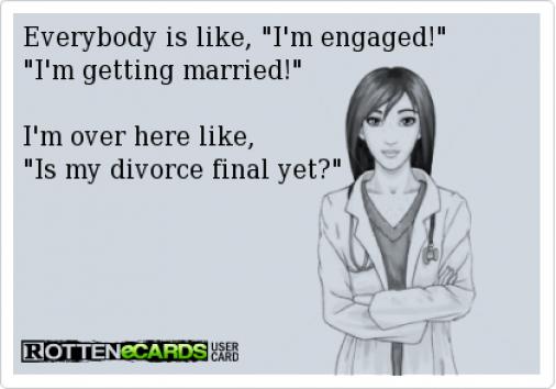 Everybodyislike I Mengaged I Mgettingmarried I Moverherelike Ismydivorcefinalyet Divorce Divorce Quotes Funny Quotes Divorce Memes