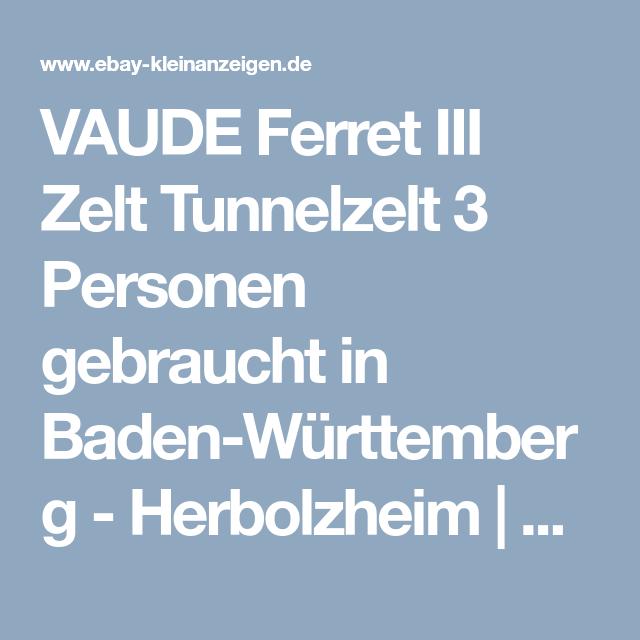 Vaude Ferret Iii Zelt Tunnelzelt 3 Personen Gebraucht In Baden Wurttemberg Herbolzheim Ebay Kleinanzeigen Kleinanzeigen Zelten Ebay Kleinanzeigen