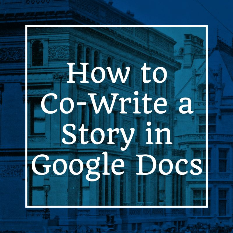 How to cowrite a story in google docs writing writing