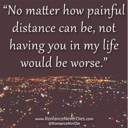 Onlinedating365 Longdistancerelationshipquote No Matter How Painful