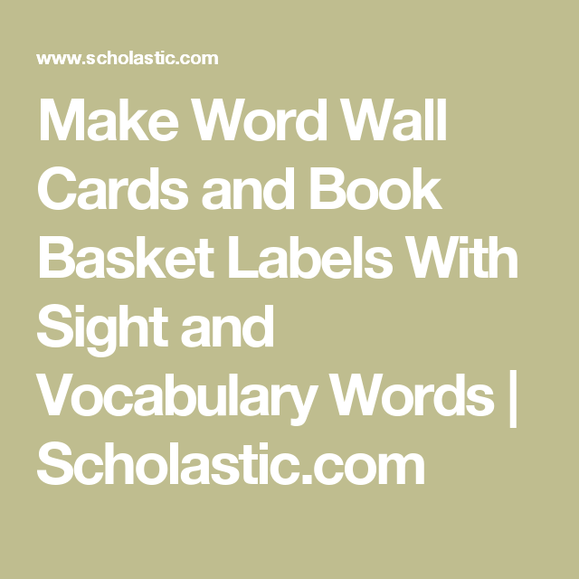 Make Word Wall Cards and Book Basket Labels With Sight and ...