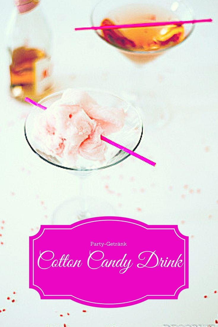 Cotton Candy Drink - cooler Party-Drink mit Zuckerwatte | Party ...