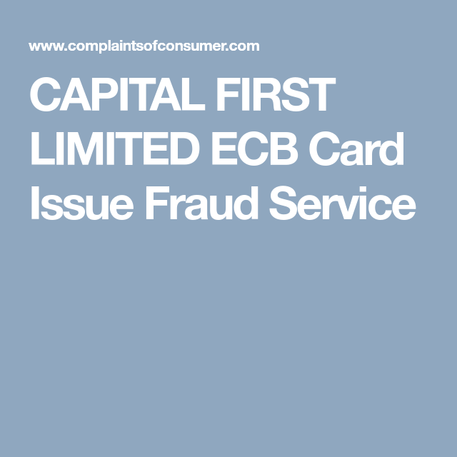 CAPITAL FIRST LIMITED ECB Card Issue Fraud Service