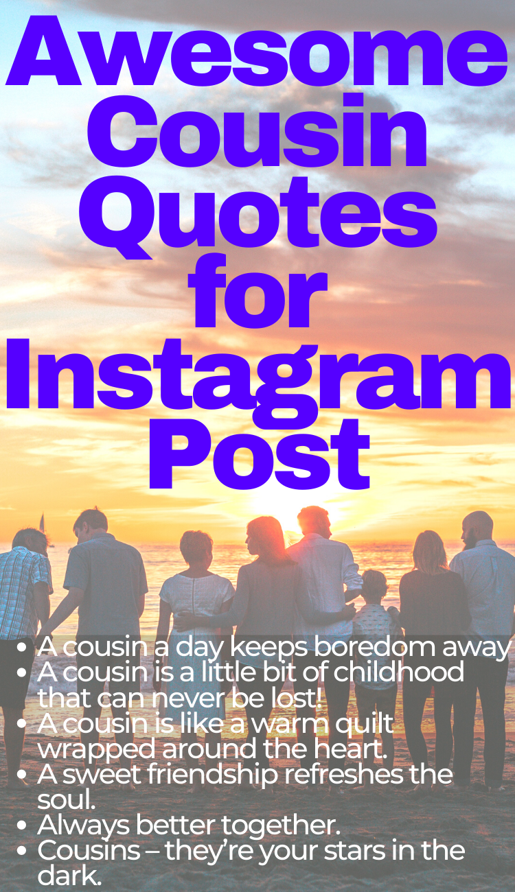 100 Awesome Cousin Quotes For Instagram Post 2020 Trytutorial Cousin Quotes Funny Cousin Quotes Good Instagram Captions
