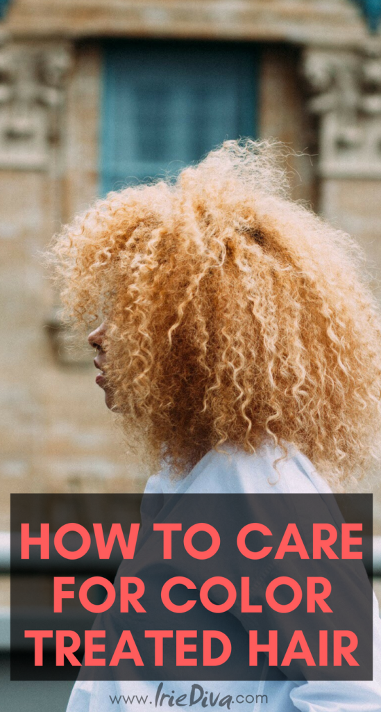 How To Care For Color Treated Natural Hair Natural Hair Care