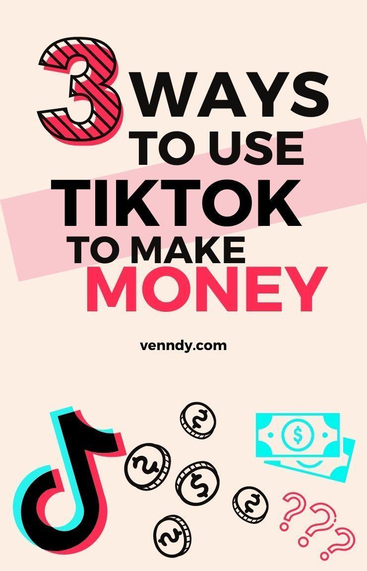 3 Ways To Use Tiktok To Make Money In 2021 Business Marketing Plan Blogging Advice Social Media Pinterest