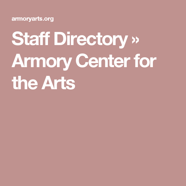 Staff Directory » Armory Center for the Arts