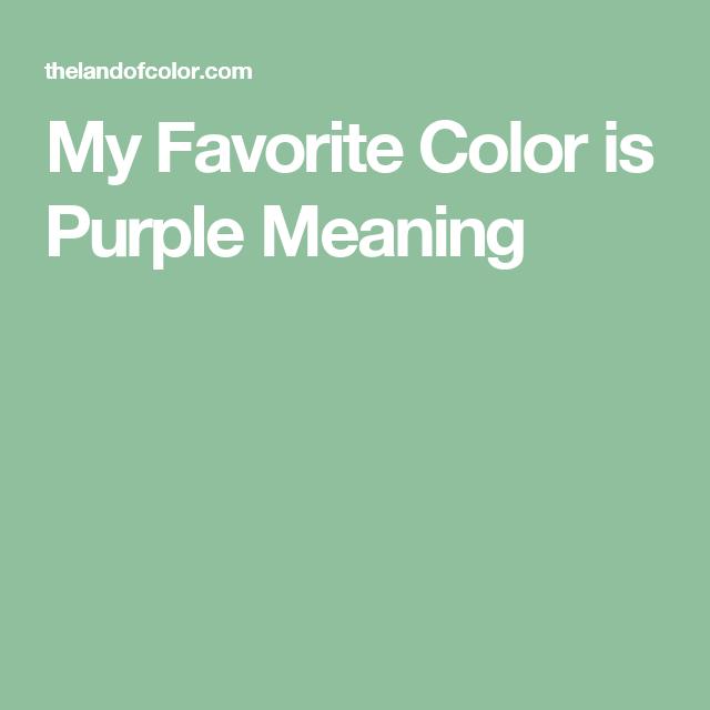 my favorite color is purple meaning | purple haze | pinterest