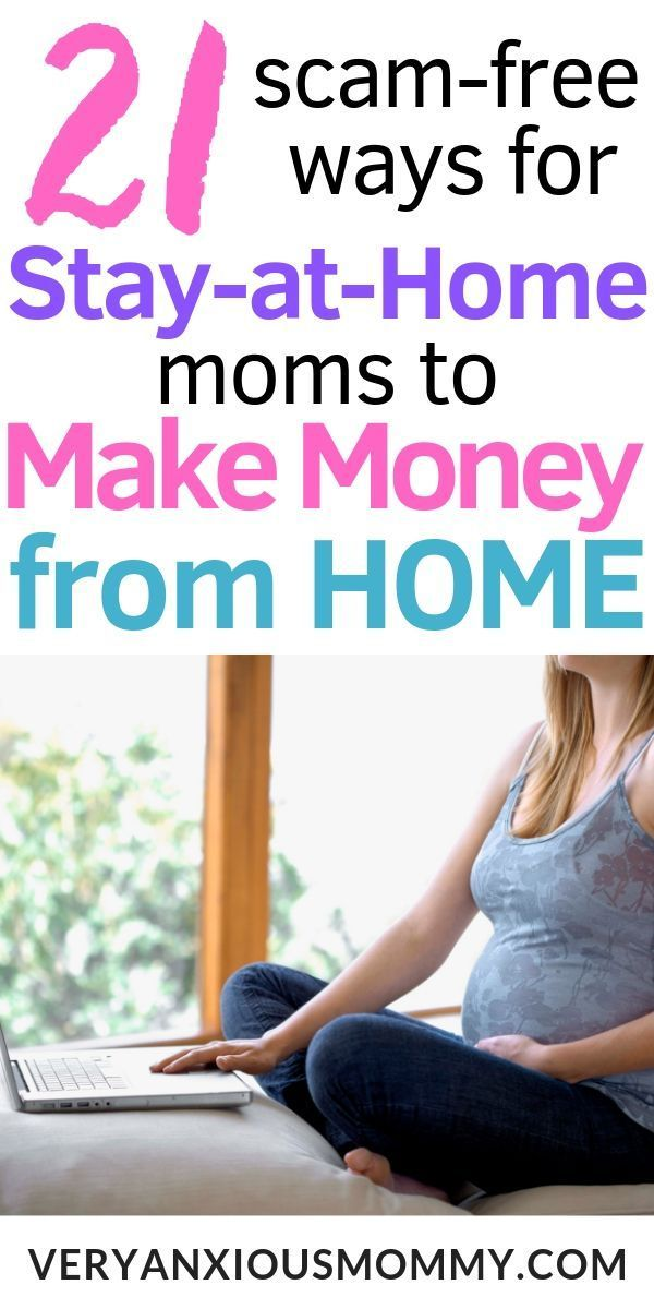 21 Scam Free Ways For Stay At Home Moms To Make Money From