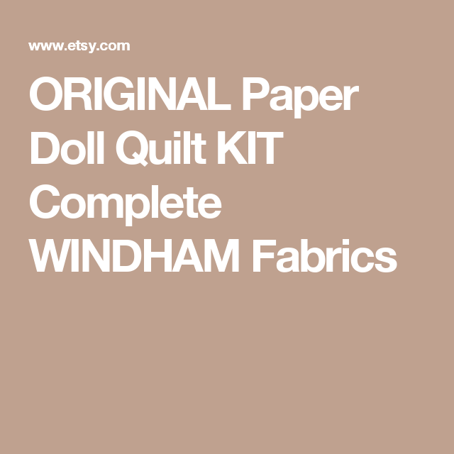 Paper Doll Quilt Pattern Kit: ORIGINAL Paper Doll Quilt KIT Complete WINDHAM Fabrics