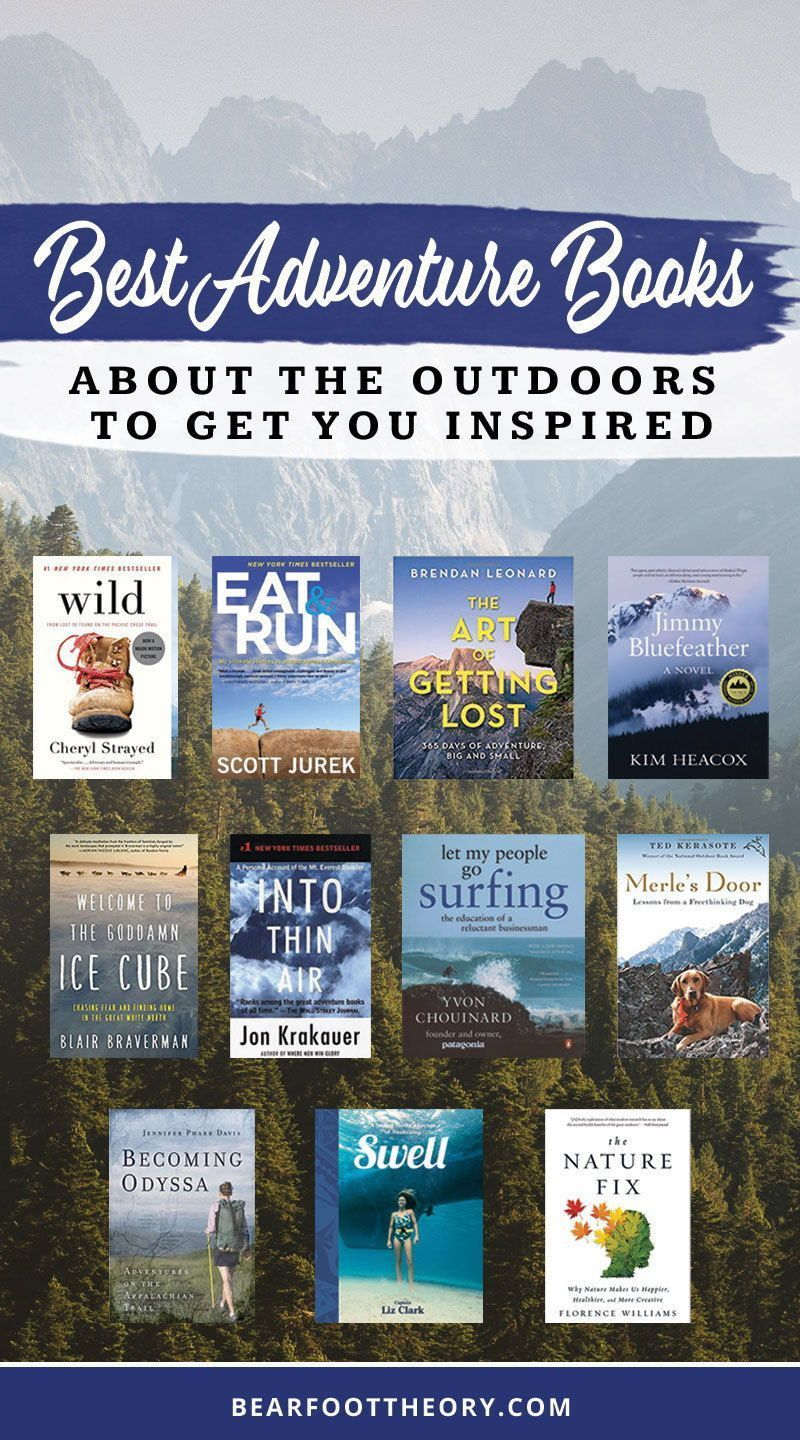 Outdoor Travel adventure BEST OUTDOOR ADVENTURE BOOKS TO GET YOU INSPIRED - Whether youre reading b