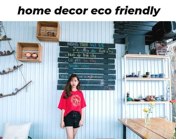 Home Decor Eco Friendly 242 20181003131908 62 Home Decor