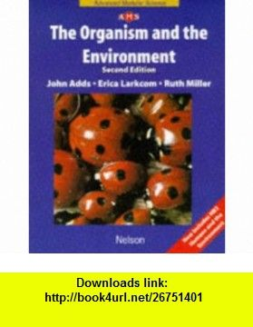 Organism and the Environment Pb (Nelson Advanced Modular Scienc) (9780174482741) John Adds , ISBN-10: 0174482744  , ISBN-13: 978-0174482741 ,  , tutorials , pdf , ebook , torrent , downloads , rapidshare , filesonic , hotfile , megaupload , fileserve