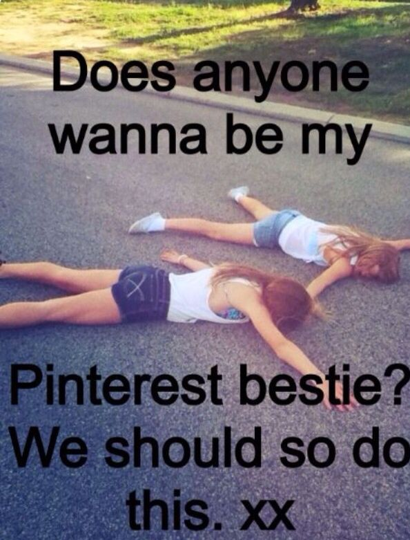 I need a Pinterest bestie like for real  Someone who won't stop