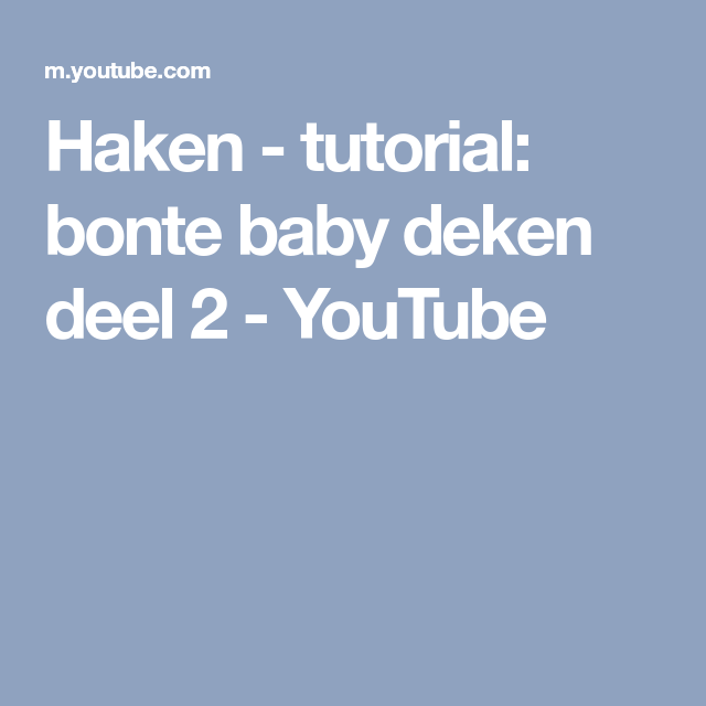 Haken Tutorial Bonte Baby Deken Deel 2 Youtube Tunus Işi